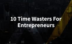 10 Time Wasters for Entrepreneurs